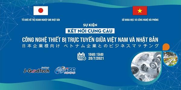 Phiên kết nối cung cầu công nghệ trực tuyến giữa các doanh nghiệp Việt Nam và Nhật Bản 2021