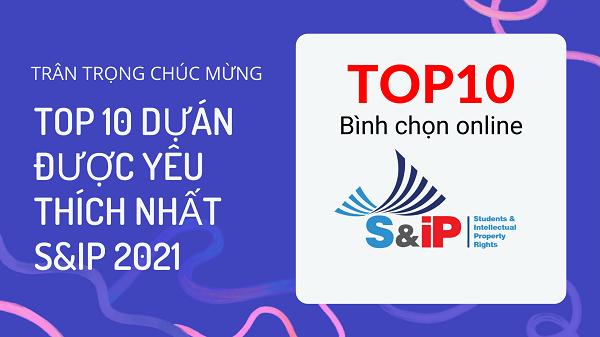 Top10 dự án được yêu thích nhất S&IP 2021