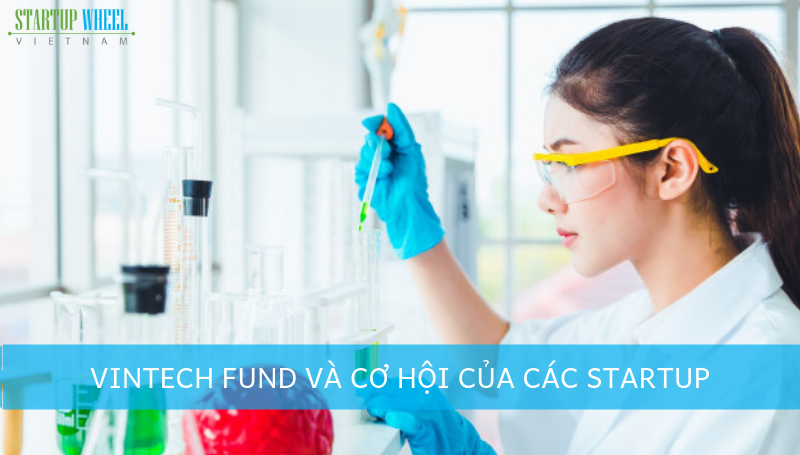 VinTech Fund hỗ trợ khởi nghiệp lên tới 10 tỷ đồng/dự án