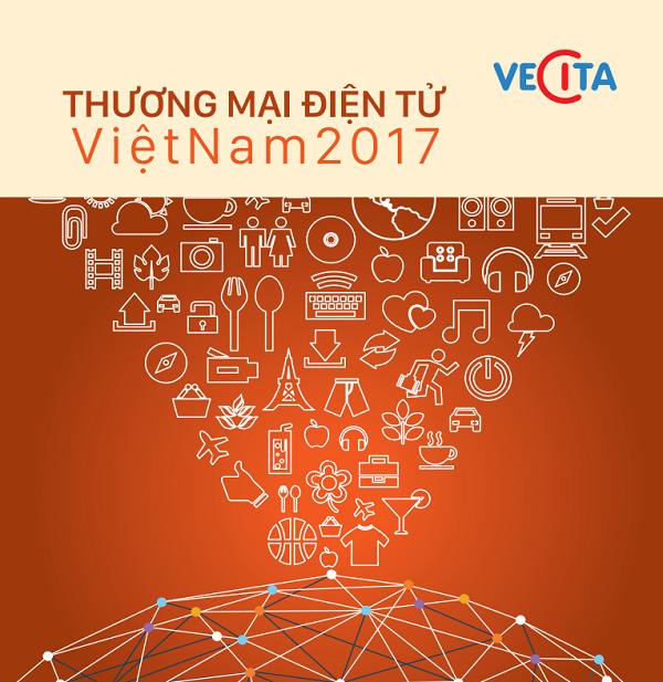 Báo cáo thương mại điện tử Việt Nam 2017