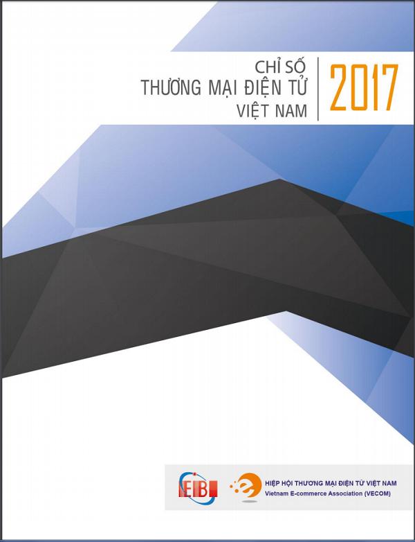 Báo cáo Chỉ số Thương mại điện tử Việt Nam (EBI) năm 2017